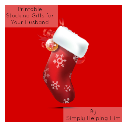 Printable Stocking Gifts For Your Husband Simply Helping Him